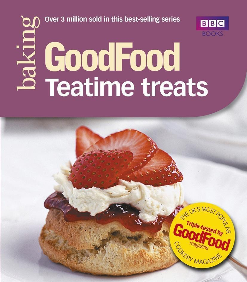 Good Food: Teatime Treats