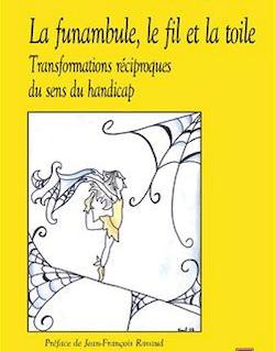 La funambule, le fil et la toile. Transformations réciproques du sens du handicap