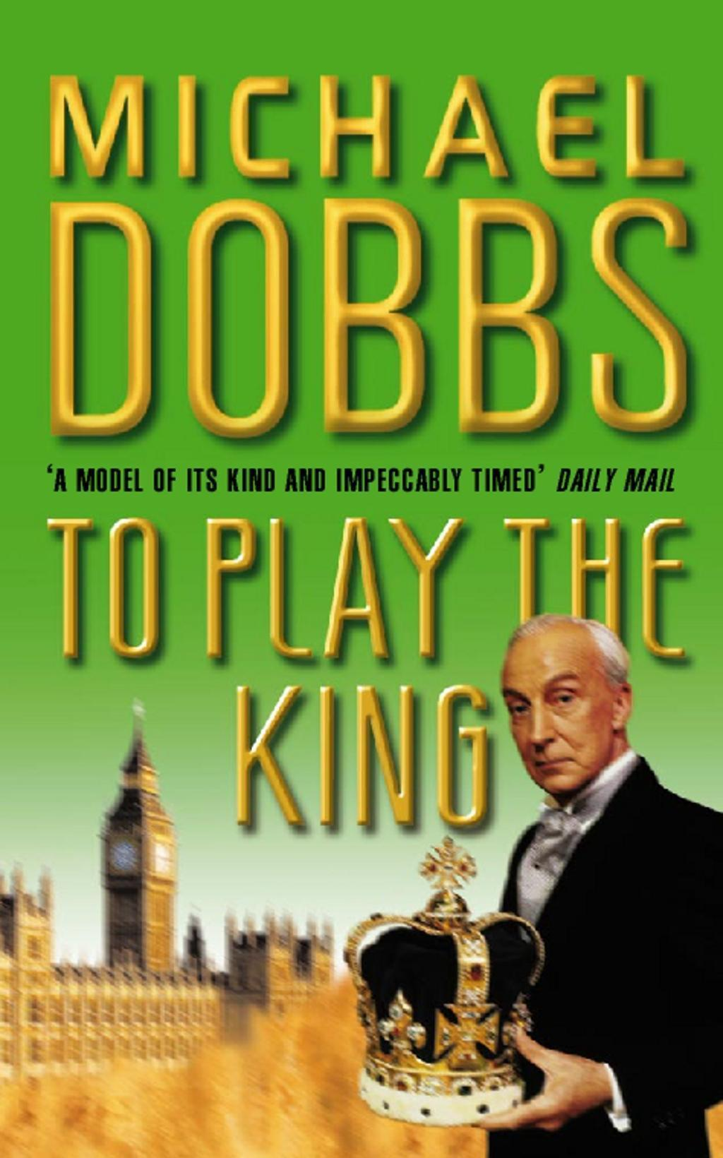 To Play the King (House of Cards Trilogy, Book 2)