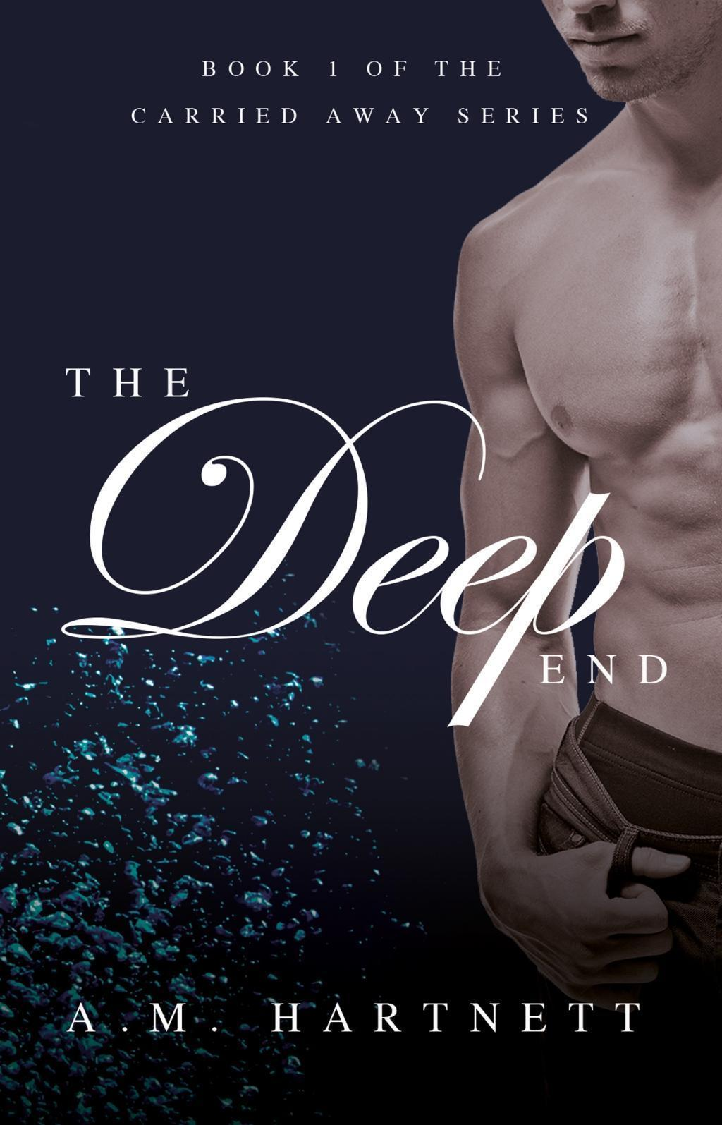 The Deep End (Carried Away, Book 1)