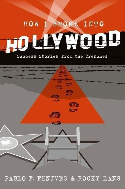 How I Broke into Hollywood