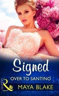 Signed Over To Santino (Mills & Boon Modern)