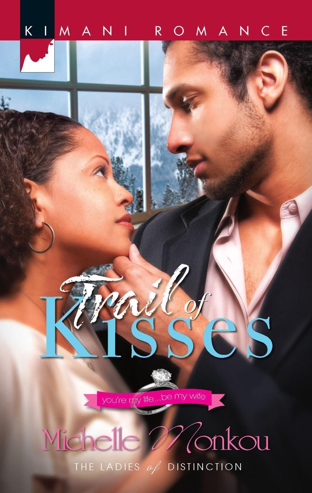 Trail of Kisses (Mills & Boon Kimani) (Ladies of Distinction, Book 1)