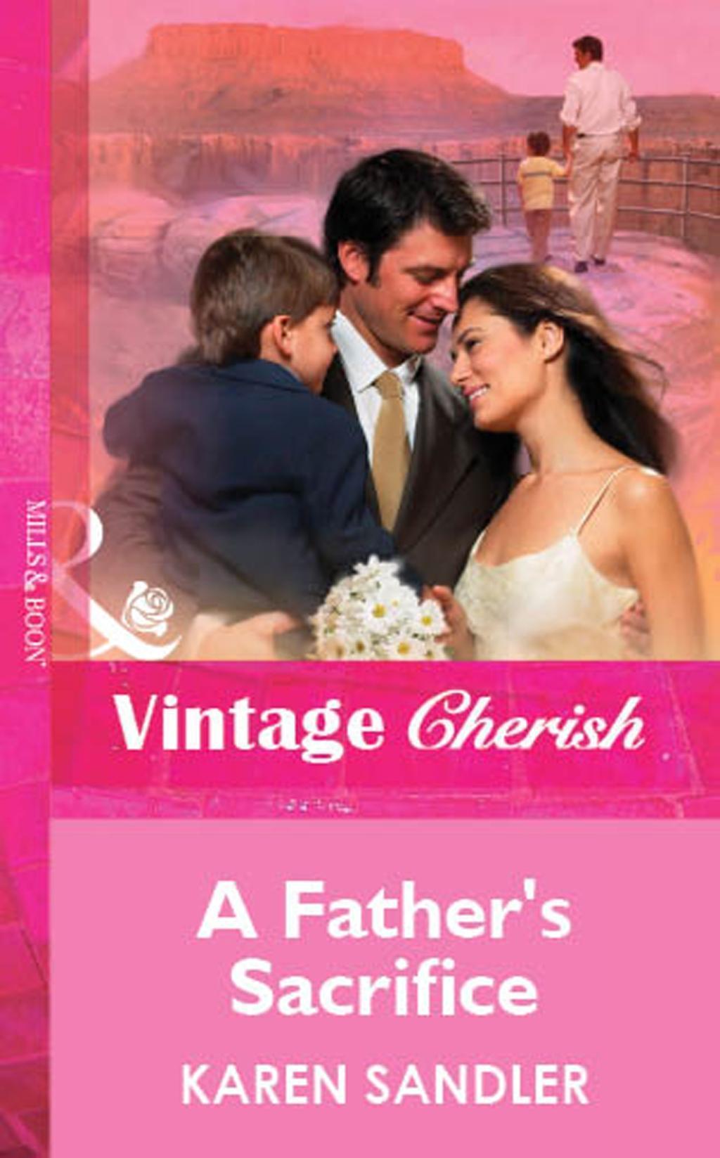 A Father's Sacrifice (Mills & Boon Vintage Cherish)