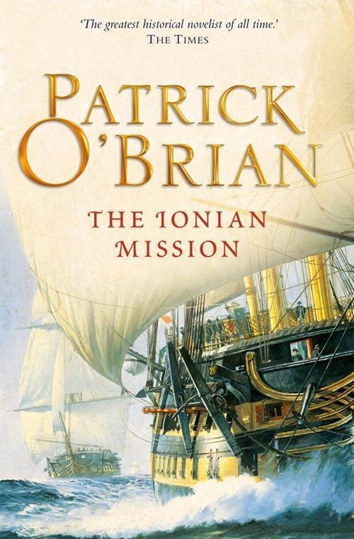 The Ionian Mission: Aubrey/Maturin series, book 8