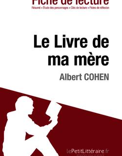 Le Livre de ma mère de Albert Cohen (Fiche de lecture)