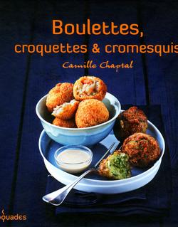 Boulettes, croquettes et cromesquis