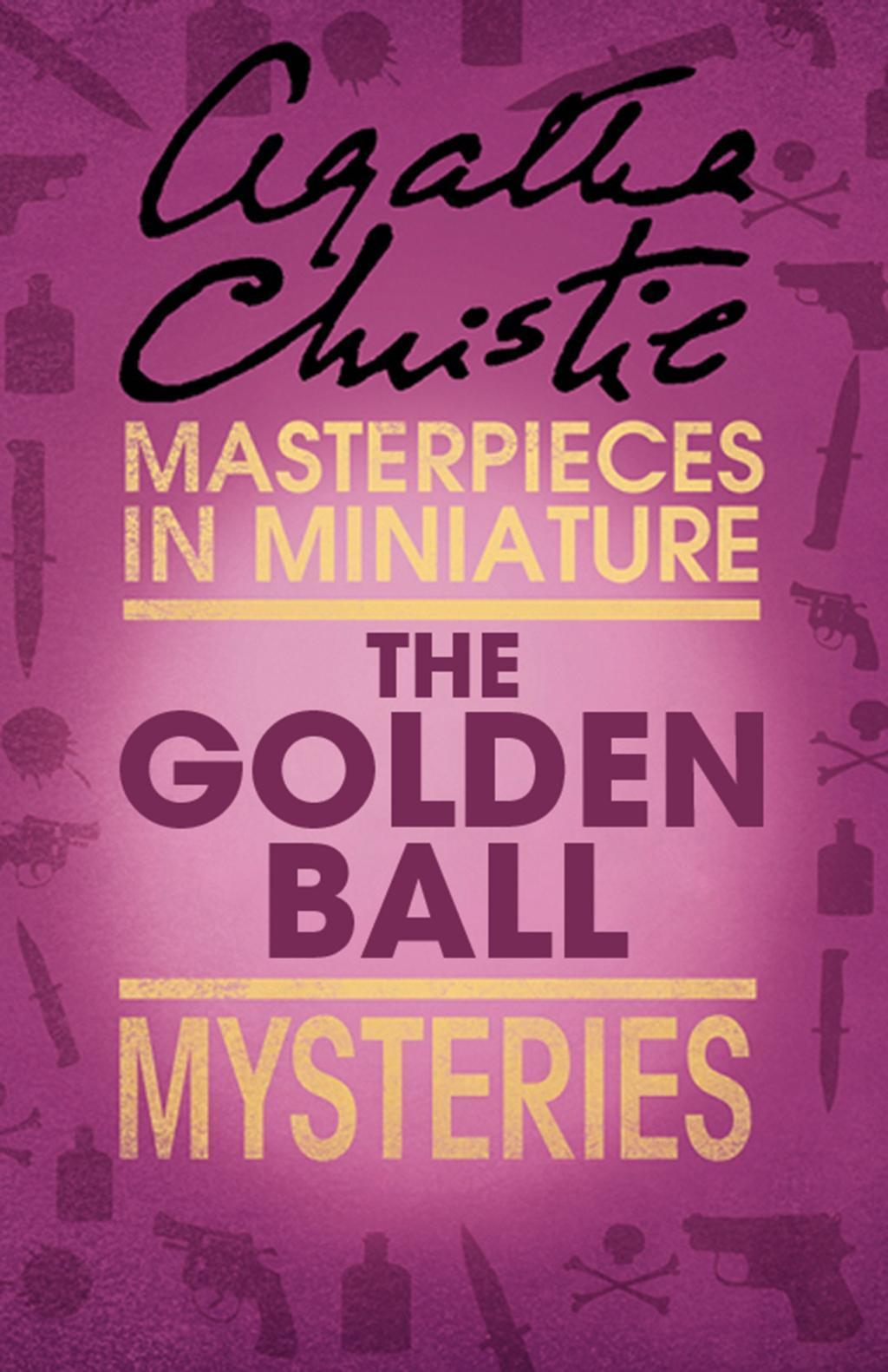 The Golden Ball: An Agatha Christie Short Story