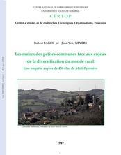 Les maires des petites communes face aux enjeux de la diversification du monde rural, une enquête auprès de 436 élus de Midi-Pyrénées.