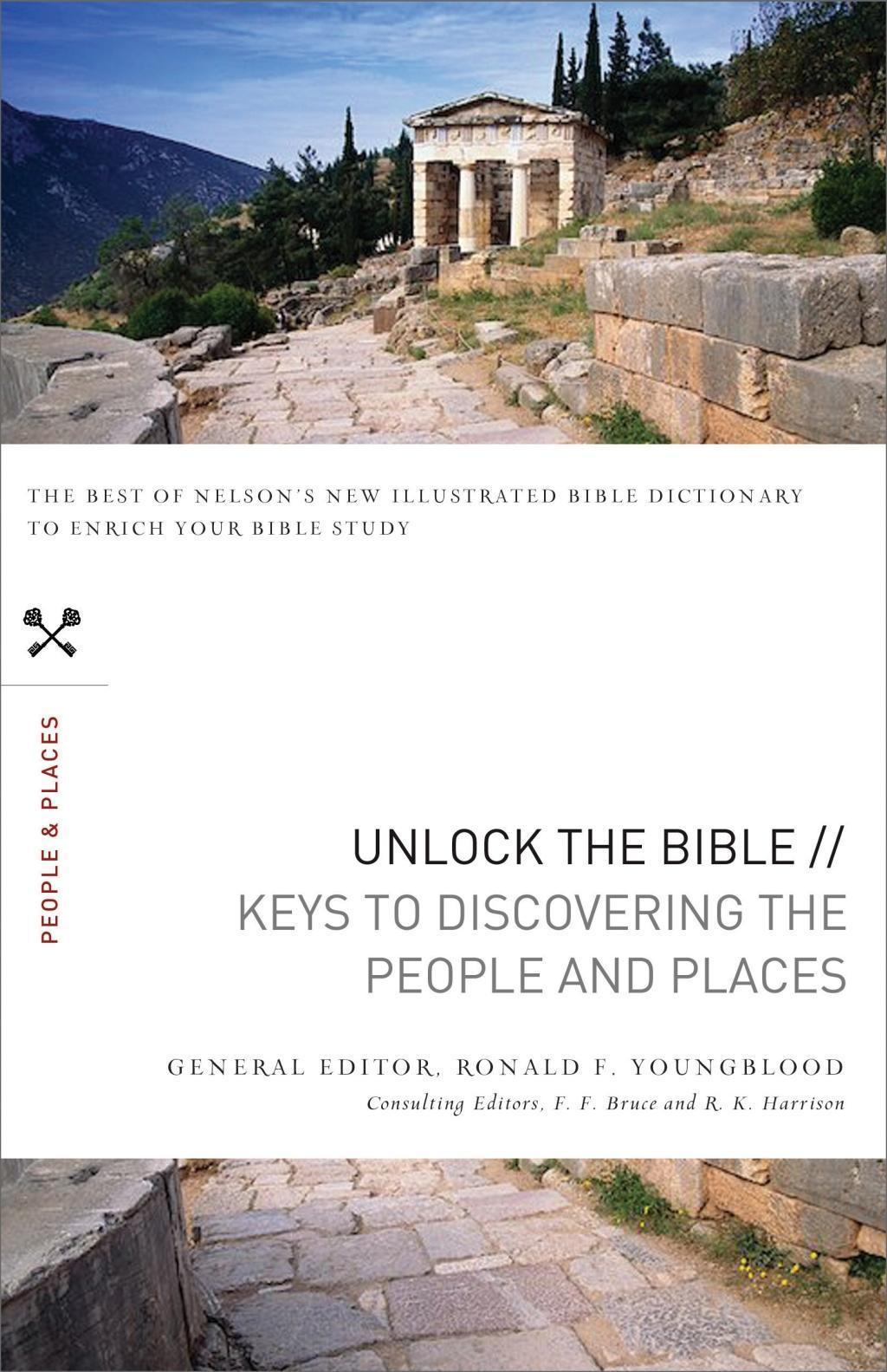 Unlock the Bible: Keys to Discovering the People and   Places