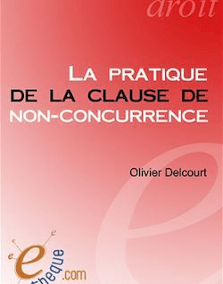 La pratique de la clause de non-concurrence - 3e édition
