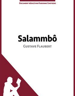 Salammbô de Gustave Flaubert - Fiche de lecture