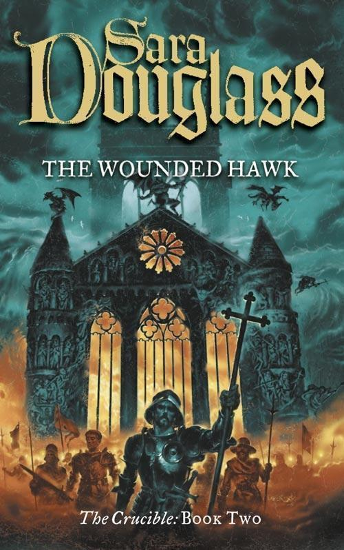 The Wounded Hawk: Book Two of the Crucible Trilogy