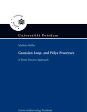 Gaussian loop- and Pólya processes [Elektronische Ressource] : a point process approach / Mathias Rafler