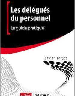 Les délégués du personnel - Le guide pratique