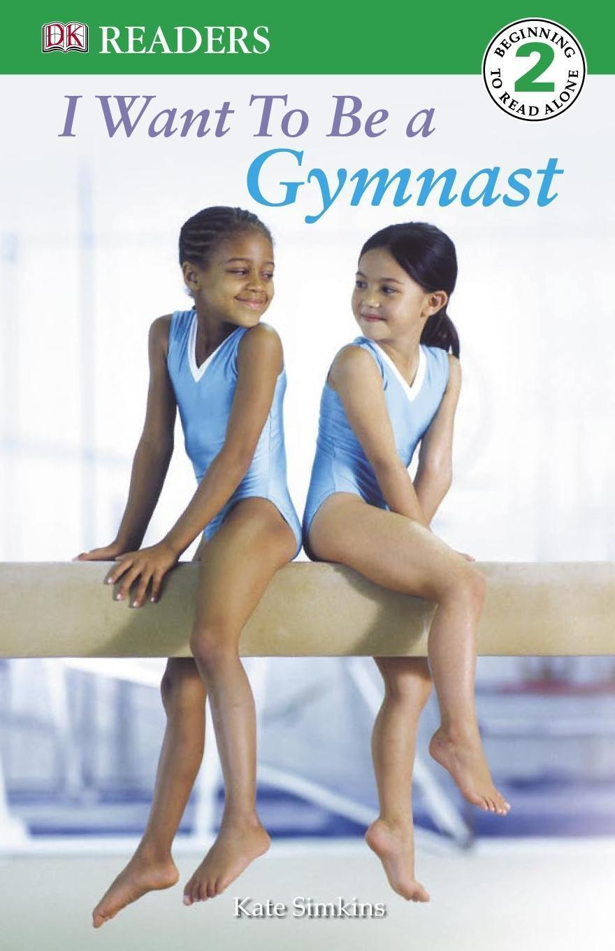 I Want to be a Gymnast
