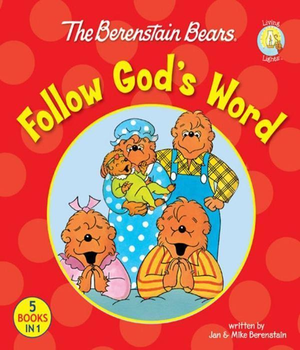 The Berenstain Bears Follow God's Word