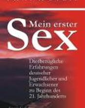 Mein erster Sex - Diesbezügliche Erfahrungen deutscher Jugendlicher und Erwachsener zu Beginn des 21. Jahrhunderts
