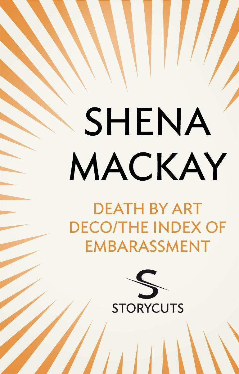 Death by Art Deco / The Index of Embarassment (Storycuts)