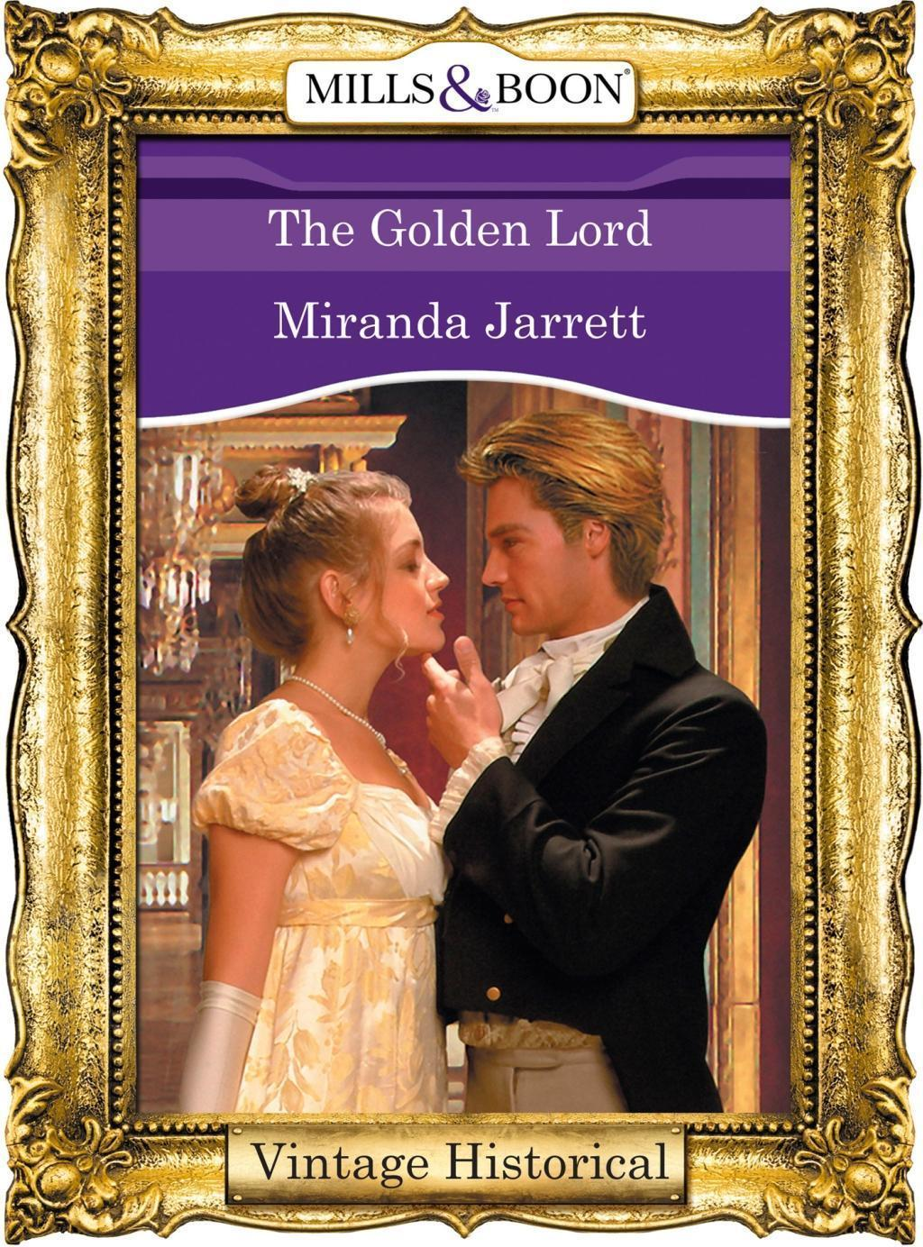 The Golden Lord (Mills & Boon Historical) (The Lordly Claremonts, Book 3)