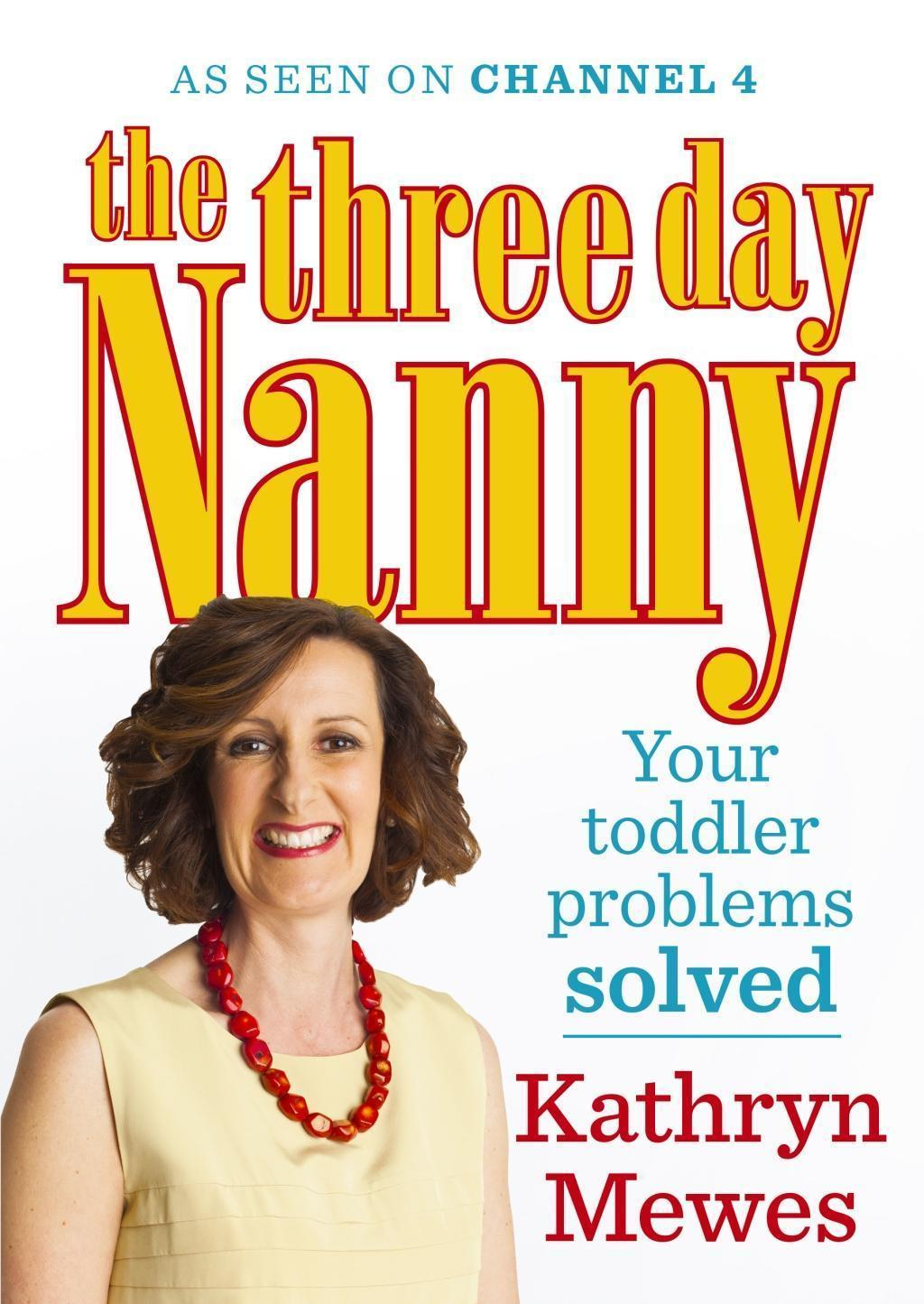 The Three Day Nanny: Your Toddler Problems Solved