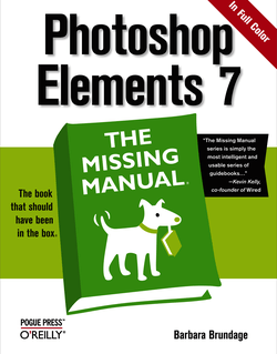 Photoshop Elements 7: The Missing Manual