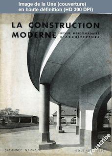 LA CONSTRUCTION MODERNE  numéro 23 - 24 du 16 avril 1939