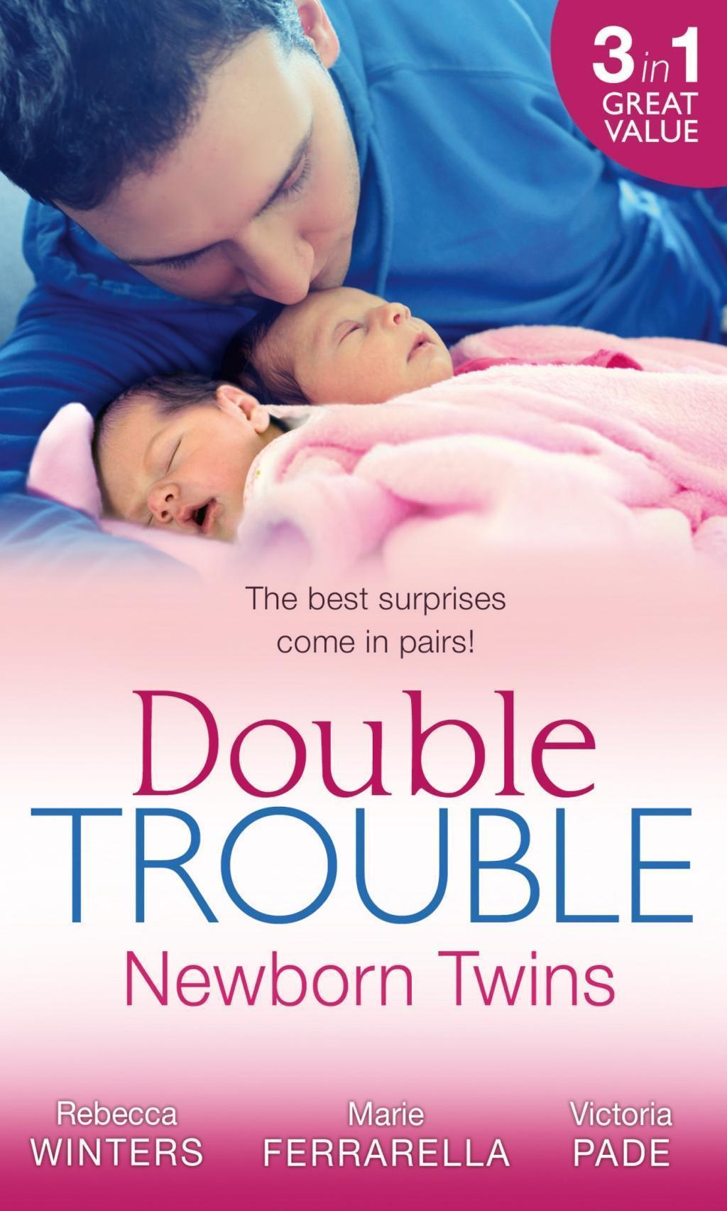 Double Trouble: Newborn Twins: Doorstep Twins / Those Matchmaking Babies / Babies in the Bargain (Mills & Boon M&B)