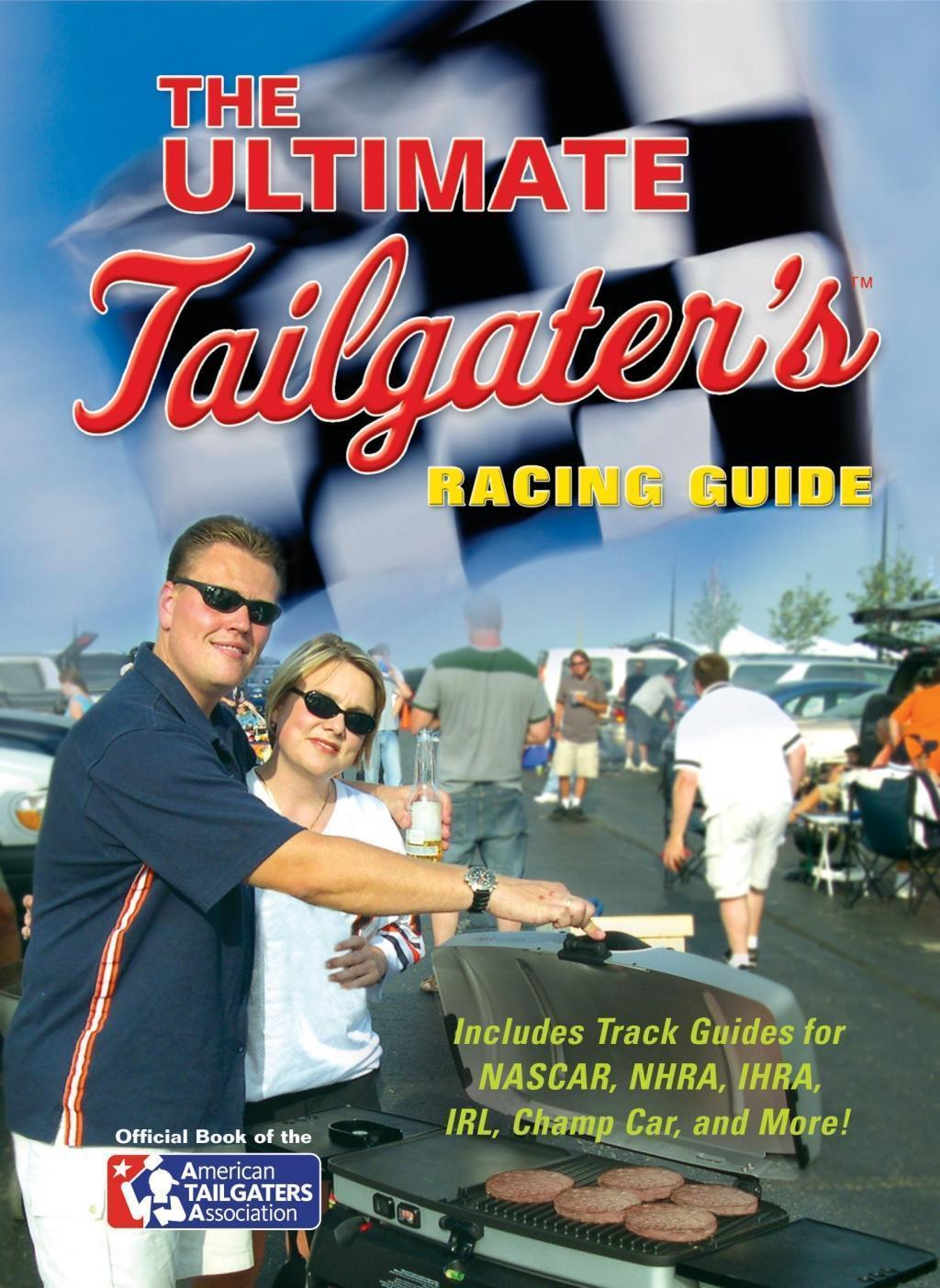 The Ultimate Tailgater's Racing Guide