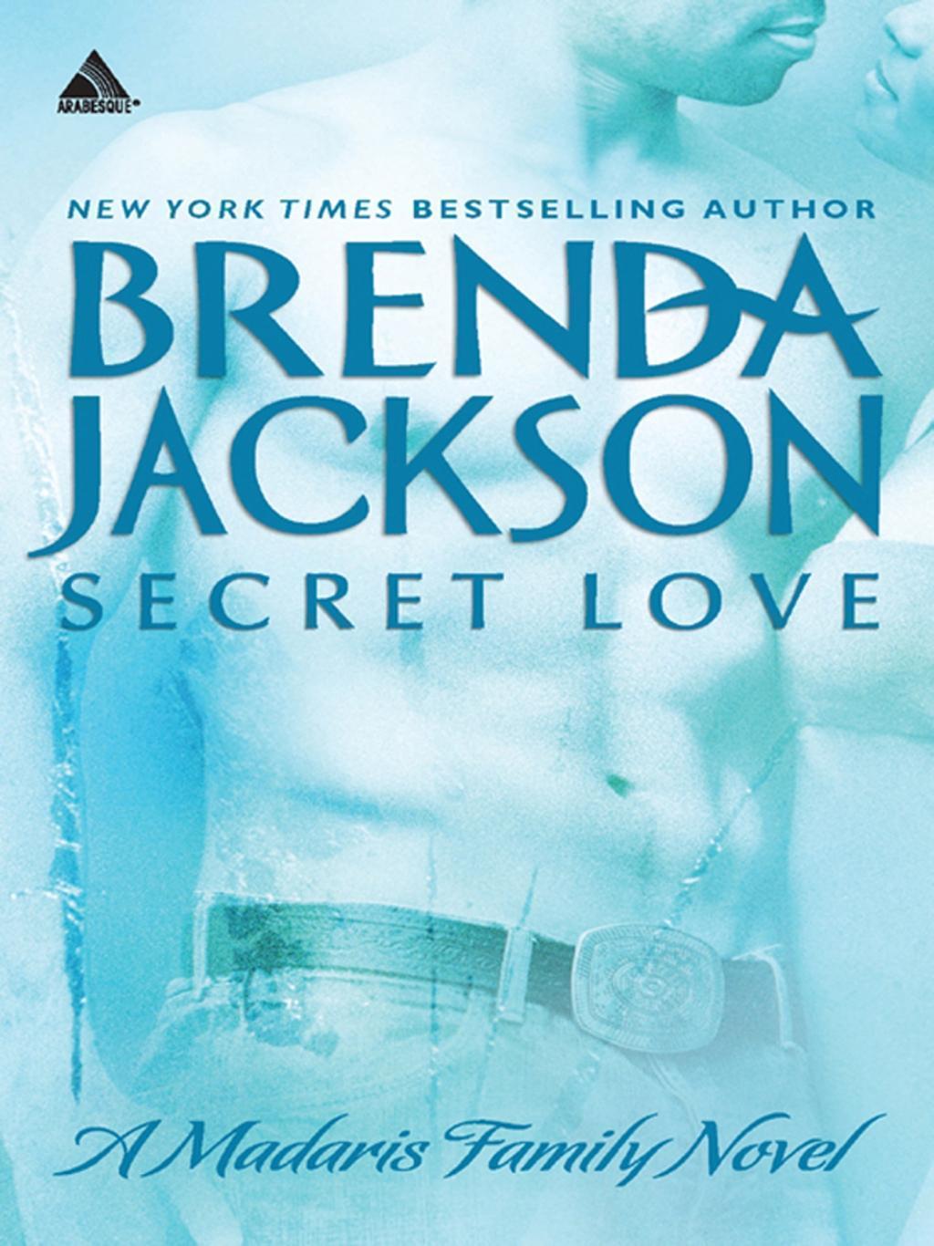 Secret Love (Mills & Boon Kimani Arabesque) (Madaris Family Saga, Book 5)