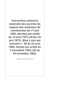 Convention collective nationale des ouvriers du négoce des matériaux de construction du 17 juin 1965, étendue par arrêté du 12 avril 1972 (JO du 1er juin 1972). Mise à jour par avenant n° 38 du 22 avril 1983, étendu par arrêté du 4 novembre 1983 (JO du 18 novembre 1983).