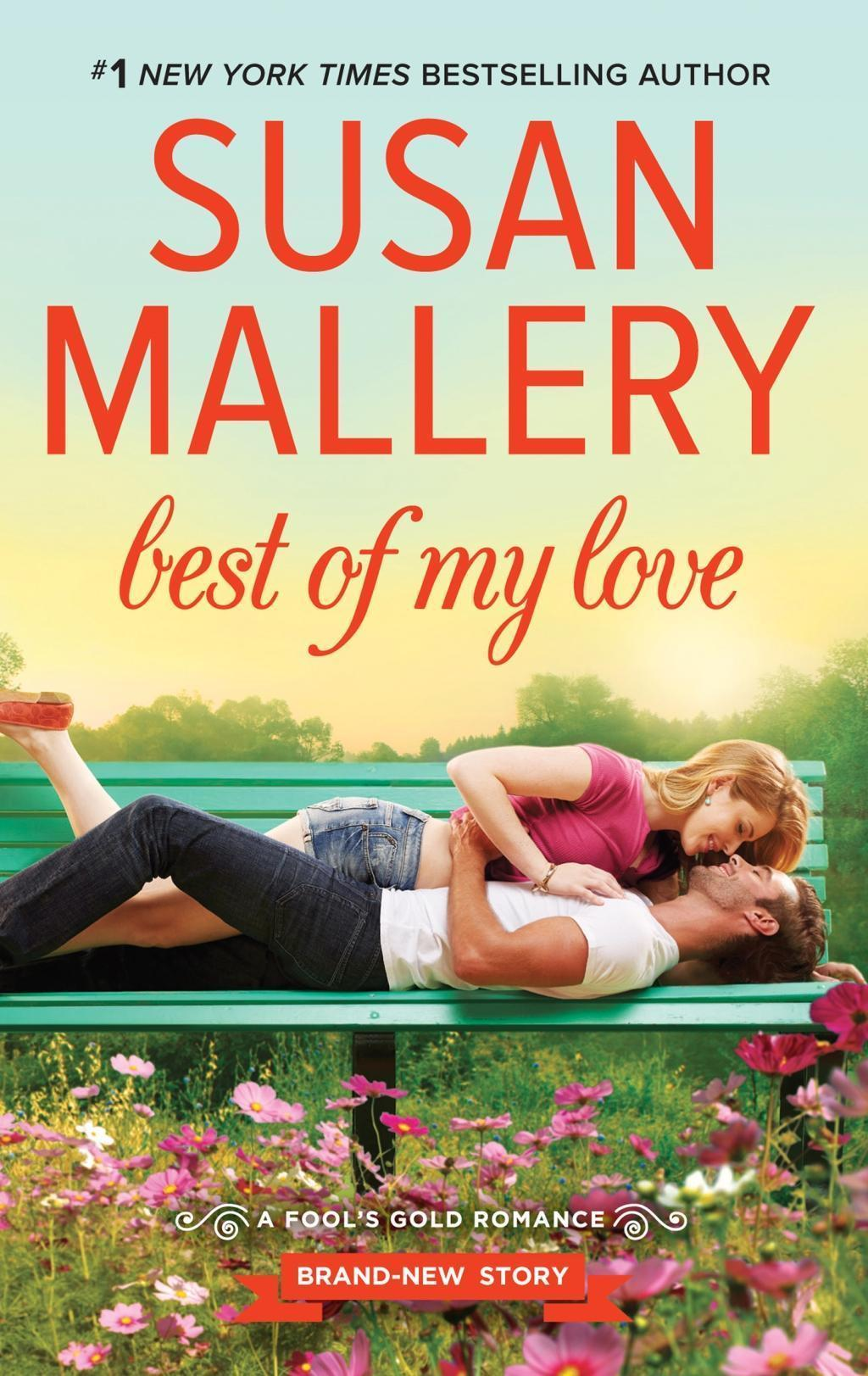 Best Of My Love (Fool's Gold, Book 22)