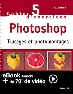 Cahier n°5 d'exercices Photoshop (Version enrichie)