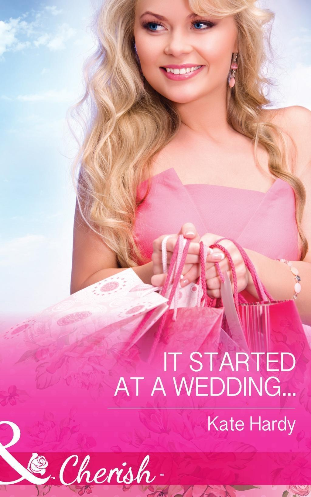 It Started at a Wedding... (Mills & Boon Cherish)