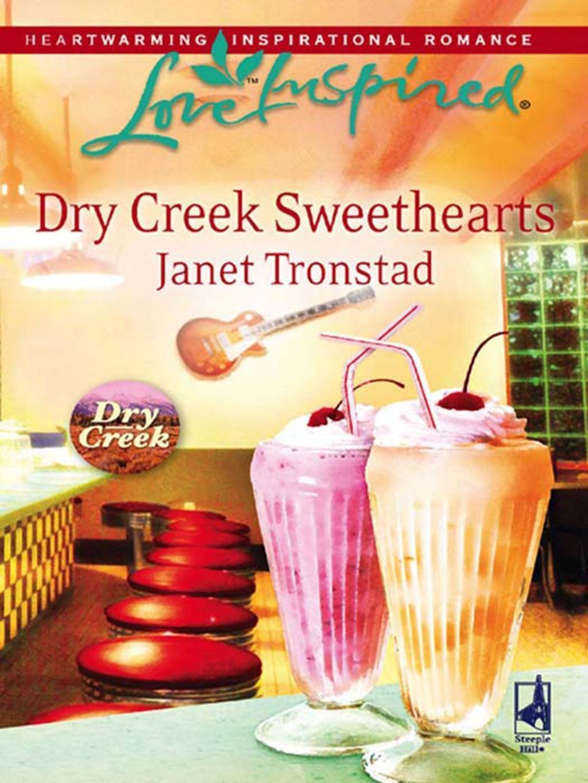 Dry Creek Sweethearts (Mills & Boon Love Inspired) (Dry Creek, Book 10)