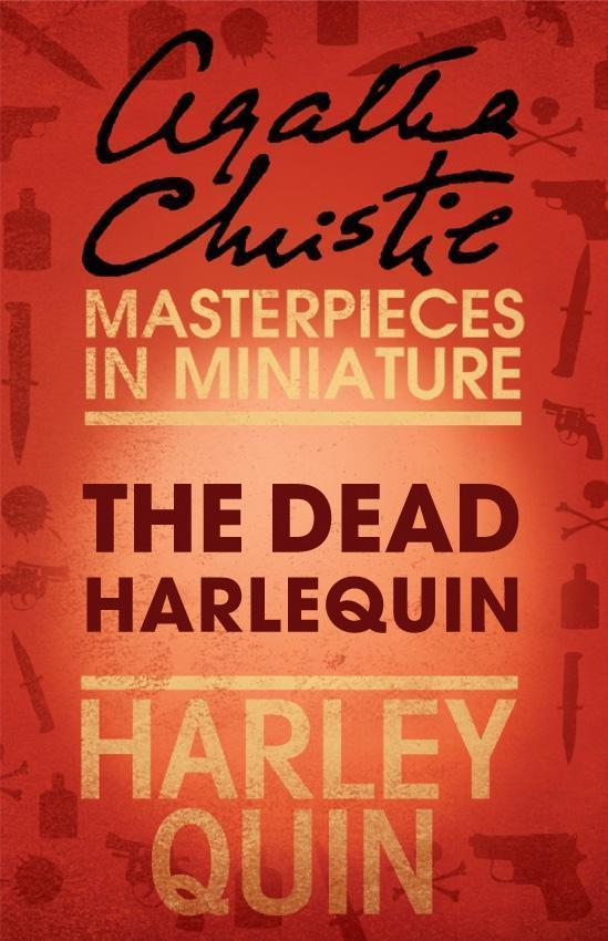 The Dead Harlequin: An Agatha Christie Short Story