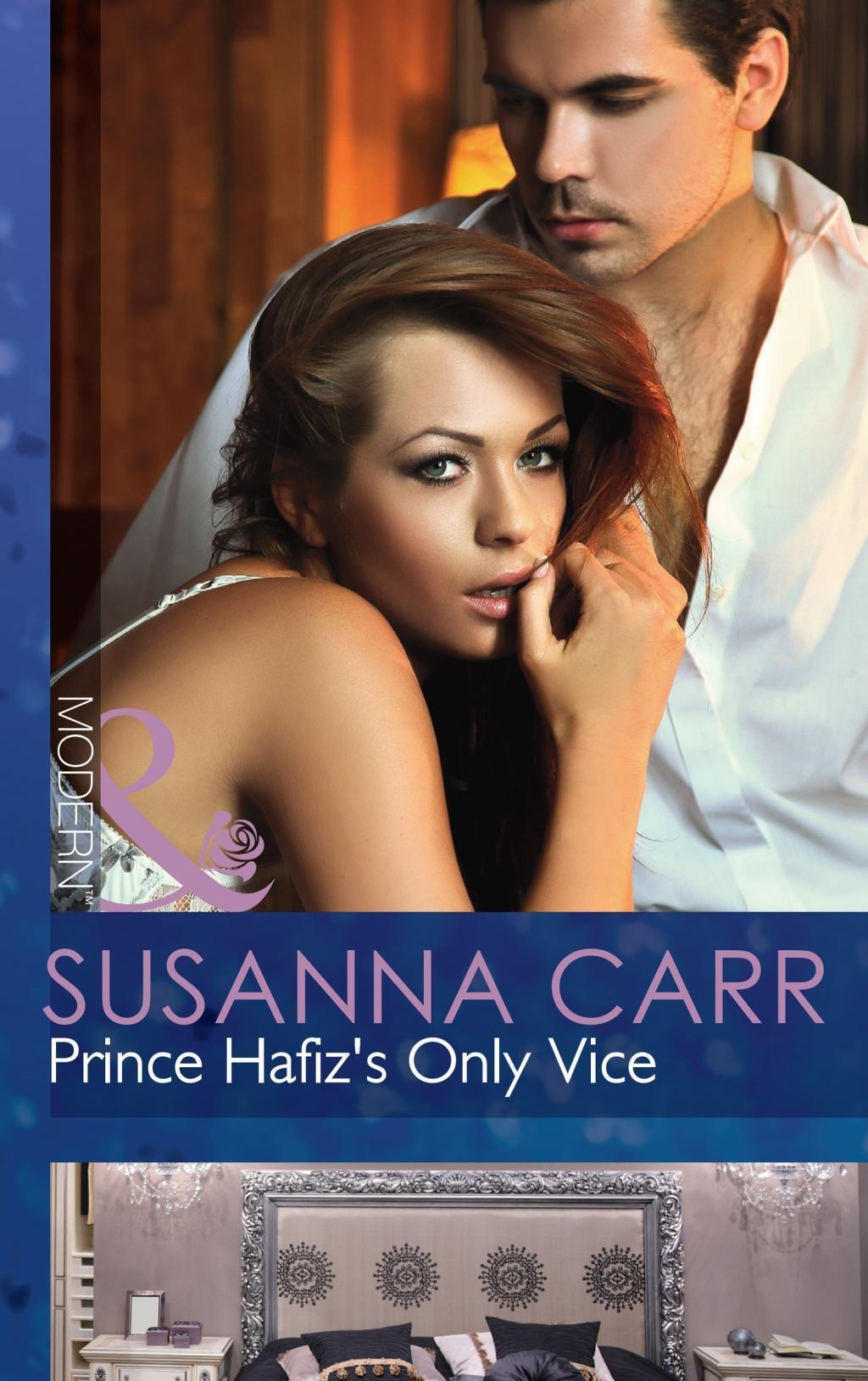 Prince Hafiz's Only Vice (Mills & Boon Modern) (Royal & Ruthless, Book 4)