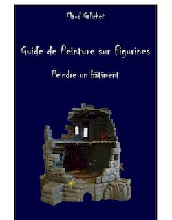 Guide de Peinture sur Figurines -Peindre un bâtiment-