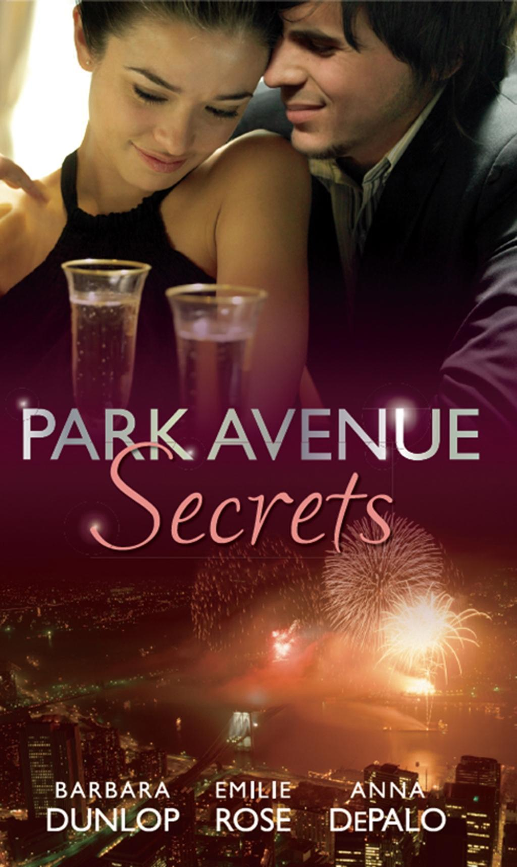 Park Avenue Secrets: Marriage, Manhattan Style / Pregnant on the Upper East Side? / The Billionaire in Penthouse B (Mills & Boon M&B) (Park Avenue Scandals, Book 4)