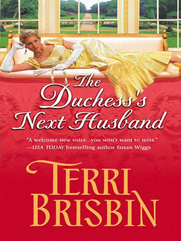 The Duchess's Next Husband (Mills & Boon Historical)