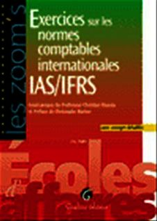 Les Zoom's. Exercices sur les normes comptables internationales IAS/IFRS