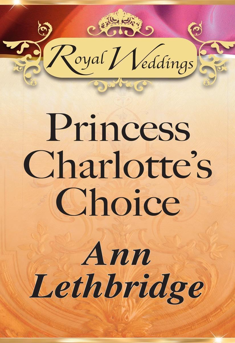 Princess Charlotte's Choice (Mills & Boon)