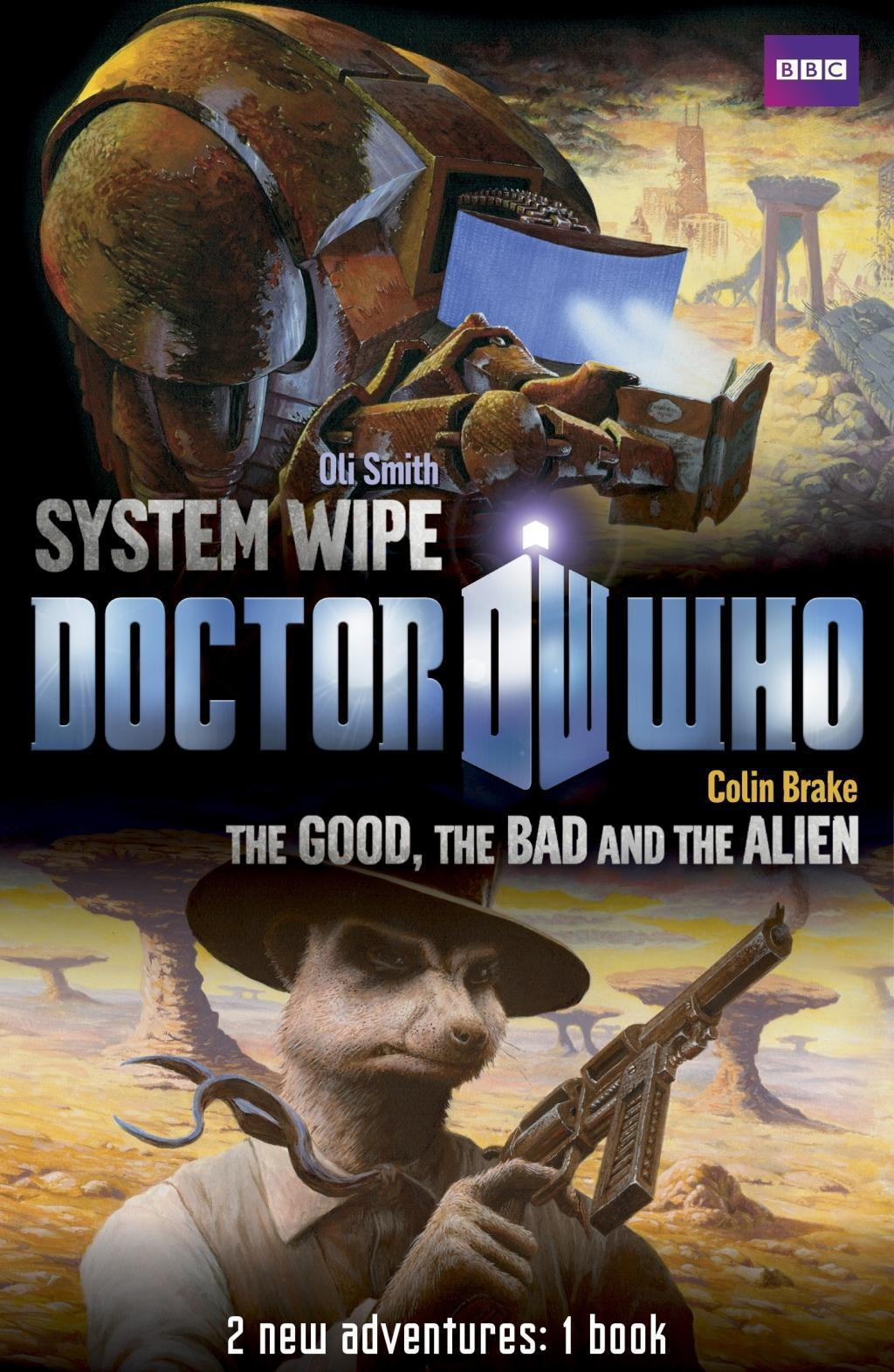 Book 2 - Doctor Who: The Good, the Bad and the Alien/System Wipe