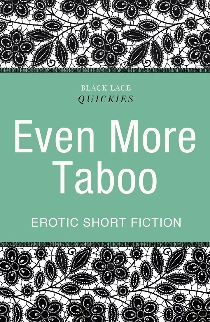 Quickies: Even More Taboo