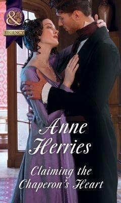 Claiming The Chaperon's Heart (Mills & Boon Historical)