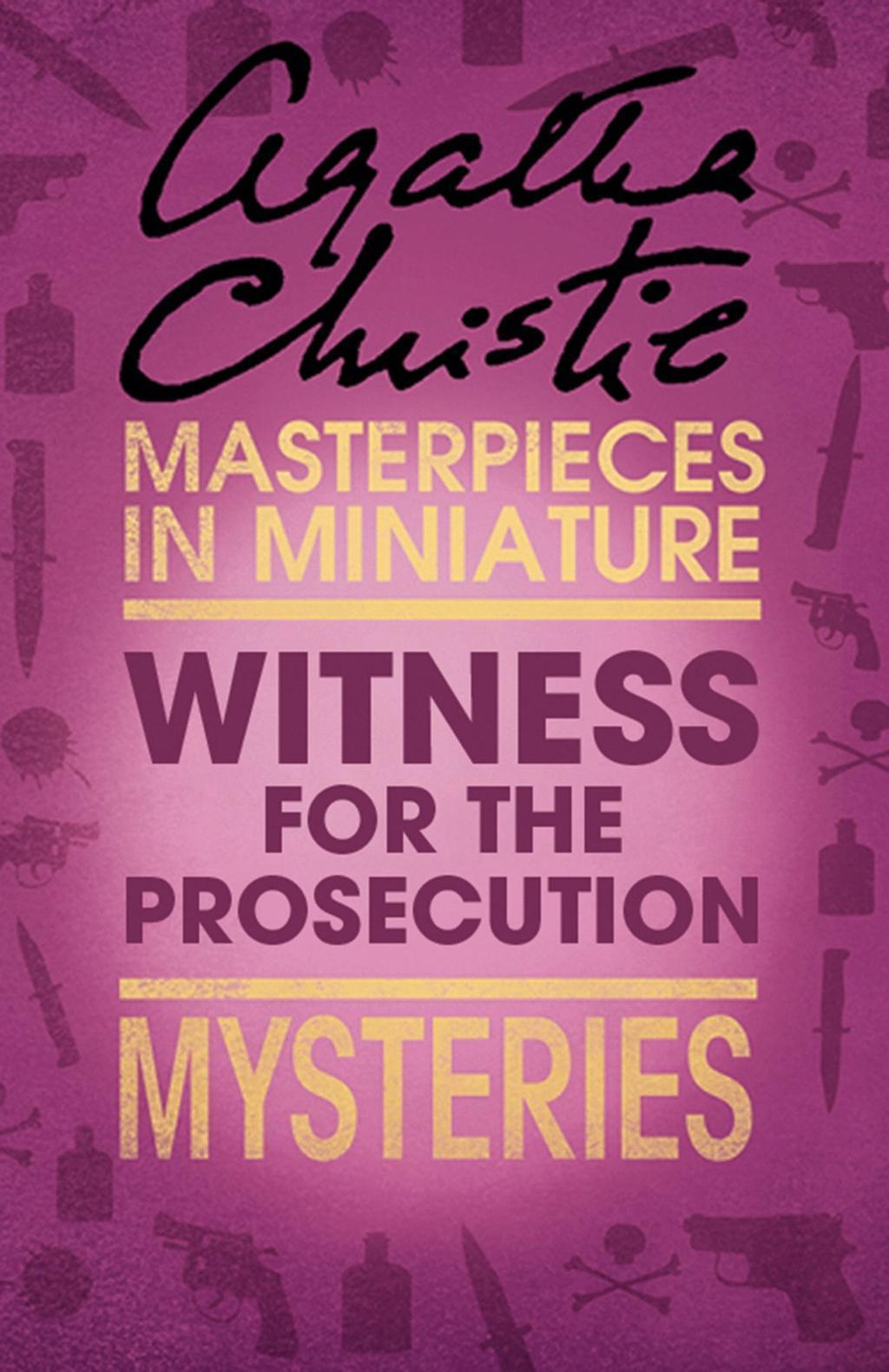 The Witness for the Prosecution: An Agatha Christie Short Story