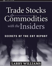 Trade Stocks & Commodities with the Insiders: Secrets of the COT Report
