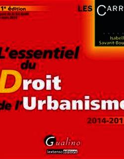L'essentiel du droit de l'urbanisme 2014-2015 - 11e édition