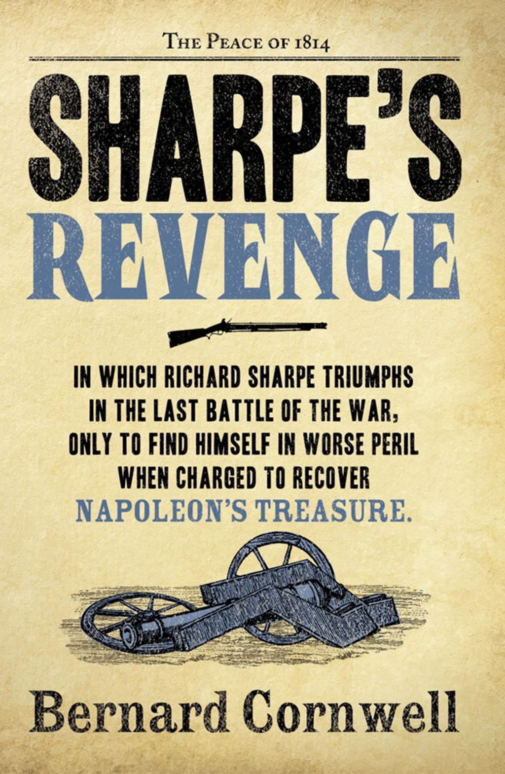 Sharpe's Revenge: The Peace of 1814 (The Sharpe Series, Book 19)
