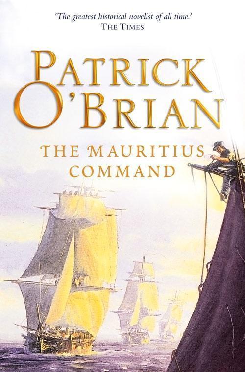 The Mauritius Command: Aubrey/Maturin series, book 4